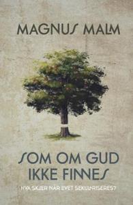 Som om Gud ikke finnes (ebok) av Magnus Malm