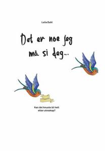 Det er noe jeg må si deg (ebok) av Laila Dahl