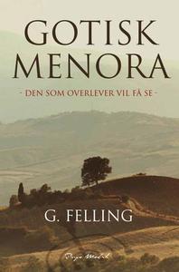 Gotisk menora (ebok) av G. Felling, G Felling