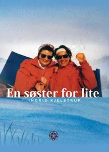 En søster for lite (ebok) av Ingrid Kjelstrup
