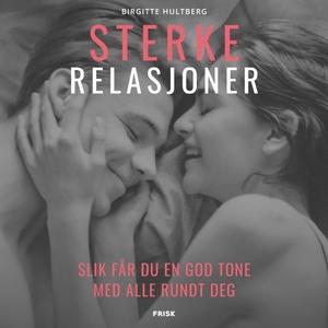 Sterke relasjoner (lydbok) av Birgitte Hultbe