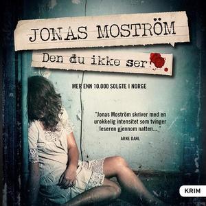 Den du ikke ser (lydbok) av Jonas Moström