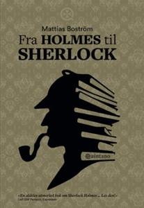 Fra Holmes til Sherlock (ebok) av Mattias Bos
