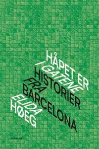 Håpet er i gatene (ebok) av Elida Høeg