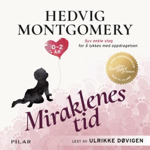 Miraklenes tid (lydbok) av Hedvig Montgomery,