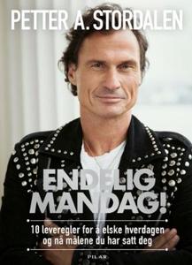 Endelig mandag! (ebok) av Petter A. Stordalen