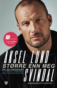 Større enn meg (ebok) av Aksel Lund Svindal,