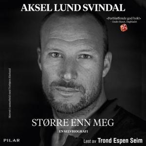 Større enn meg (lydbok) av Aksel Lund Svindal
