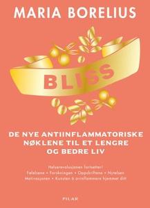 Bliss (ebok) av Maria Borelius