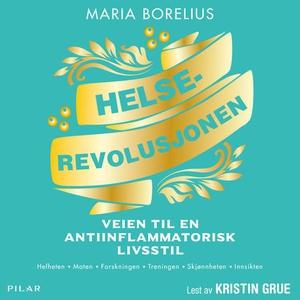 Helserevolusjonen (lydbok) av Maria Borelius
