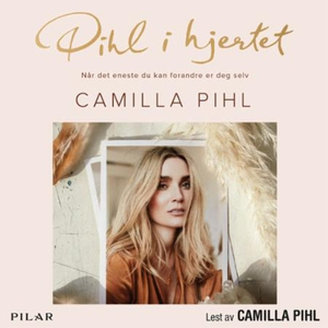 Pihl i hjertet (lydbok) av Camilla Pihl, Rand