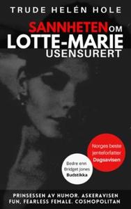 Sannheten om Lotte-Marie (ebok) av Trude Helé