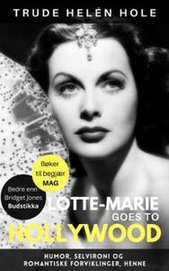 Lotte-Marie goes to Hollywood (ebok) av Trude