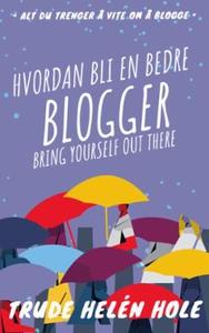 Hvordan bli en bedre blogger (ebok) av Trude