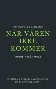 Når våren ikke kommer (ebok) av Trude Helén H
