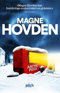 Arctic pizza (ebok) av Magne Hovden