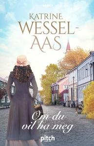 Om du vil ha meg (ebok) av Katrine Wessel-Aas