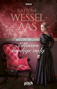 Ellinors modige valg (ebok) av Katrine Wessel