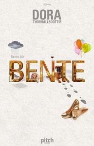 Bente blir Bente (ebok) av Dora Thorhallsdott