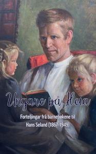 Ungane på heia (ebok) av Hans Seland