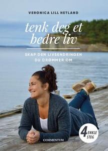 Tenk deg et bedre liv (ebok) av Veronica Lill