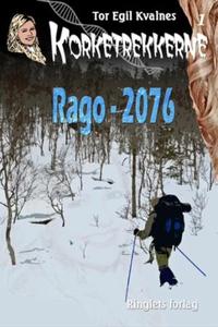 Rago - 2076 (ebok) av Tor Egil Kvalnes