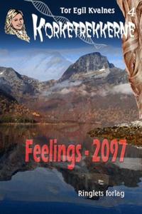 Feelings - 2097 (ebok) av Tor Egil Kvalnes