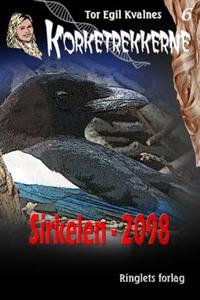 Sirkelen - 2098 (ebok) av Tor Egil Kvalnes