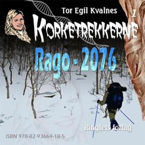 Rago - 2076 (lydbok) av Tor Egil Kvalnes
