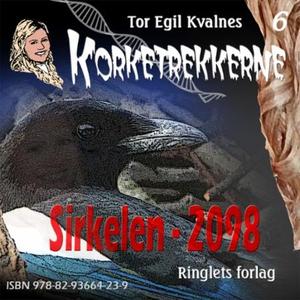 Sirkelen - 2098 (lydbok) av Tor Egil Kvalnes
