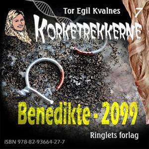 Benedikte - 2099 (lydbok) av Tor Egil Kvalnes
