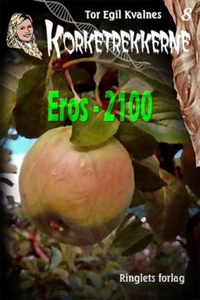 Eros - 2100 (ebok) av Tor Egil Kvalnes