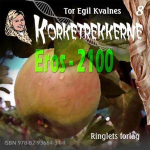 Eros - 2100 (lydbok) av Tor Egil Kvalnes