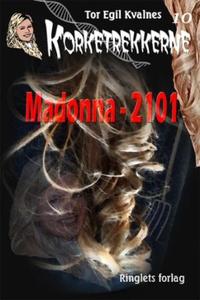 Madonna - 2101 (ebok) av Tor Egil Kvalnes