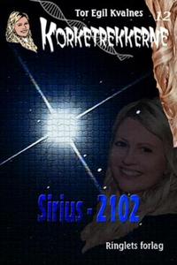 Sirius - 2102 (ebok) av Tor Egil Kvalnes