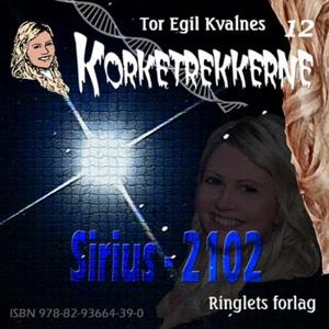 Sirius - 2102 (lydbok) av Tor Egil Kvalnes