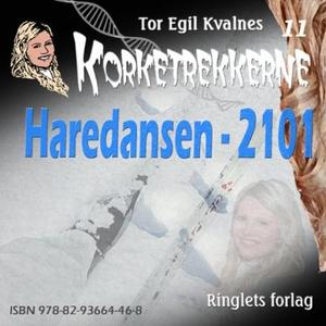 Haredansen - 2101 (lydbok) av Tor Egil Kvalne