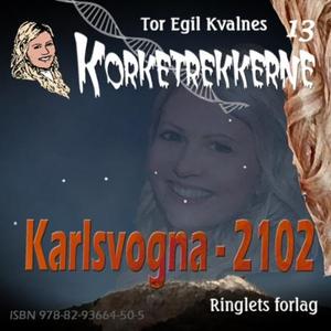 Karlsvogna - 2102 (lydbok) av Tor Egil Kvalne