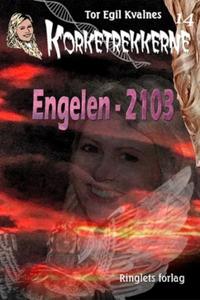 Engelen - 2103 (ebok) av Tor Egil Kvalnes