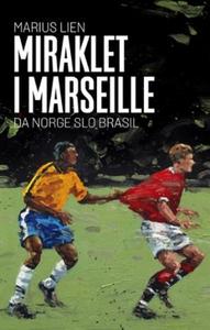 Miraklet i Marseille (ebok) av Marius Lien