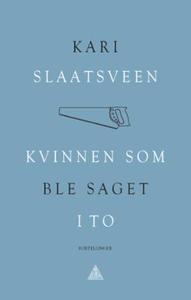 Kvinnen som ble saget i to (ebok) av Kari Sla