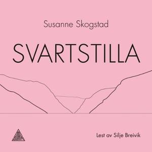 Svartstilla (lydbok) av Susanne Skogstad