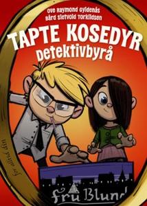 Tapte kosedyr detektivbyrå (ebok) av Ove Raym