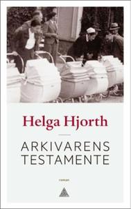 Arkivarens testamente (ebok) av Helga Hjorth