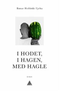 I hodet, i hagen, med hagle (ebok) av Runar H