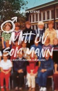 Mitt liv som mann (ebok) av Øystein Stene