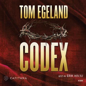 Codex (lydbok) av Tom Egeland