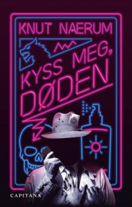 Kyss meg, døden (ebok) av Knut Nærum