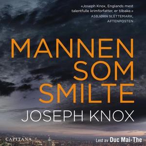 Mannen som smilte (lydbok) av Joseph Knox