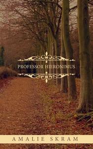 Professor Hieronimus (ebok) av Amalie Skram